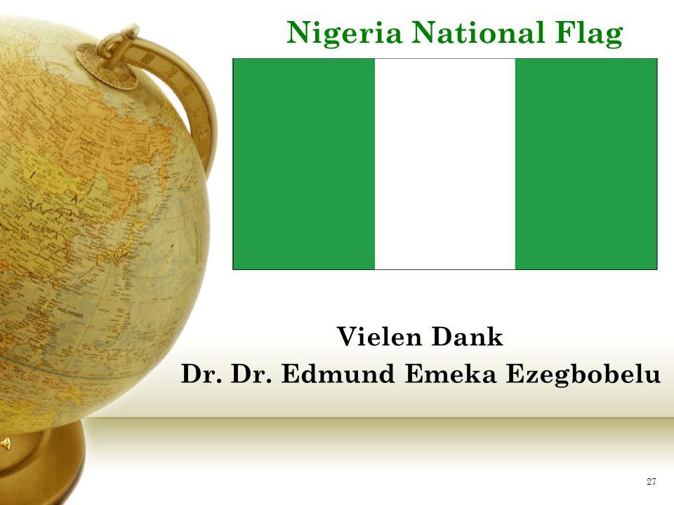 Nigeria National Flag Vielen Dank Dr. Dr. Edmund Emeka Ezegbobelu 27