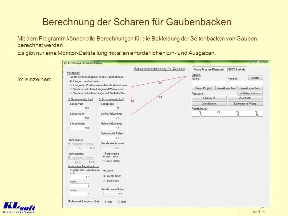 Berechnung der Scharen für Gaubenbacken Mit dem Programm können alle Berechnungen für die Bekleidung der Seitenbacken von Gauben berechnet werden. Im