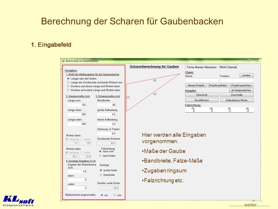 Berechnung der Scharen für Gaubenbacken Hier wird zur Kontrolle eine unmaßstäblich Skizze ausgegeben.