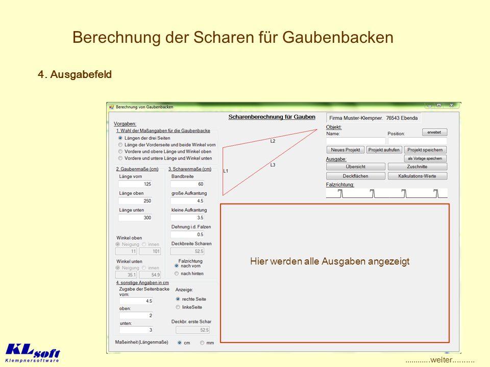 Berechnung der Scharen für Gaubenbacken Hier werden alle Ausgaben angezeigt 4. Ausgabefeld............weiter..........