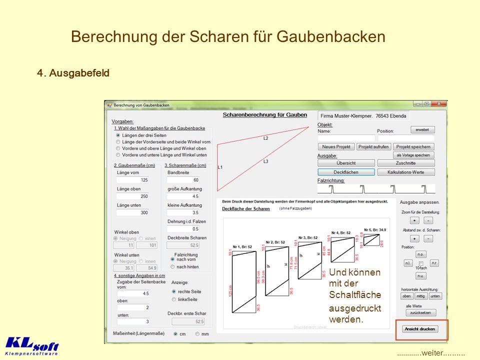 Berechnung der Scharen für Gaubenbacken 4. Ausgabefeld Und können mit der Schaltfläche ausgedruckt werden.............weiter..........