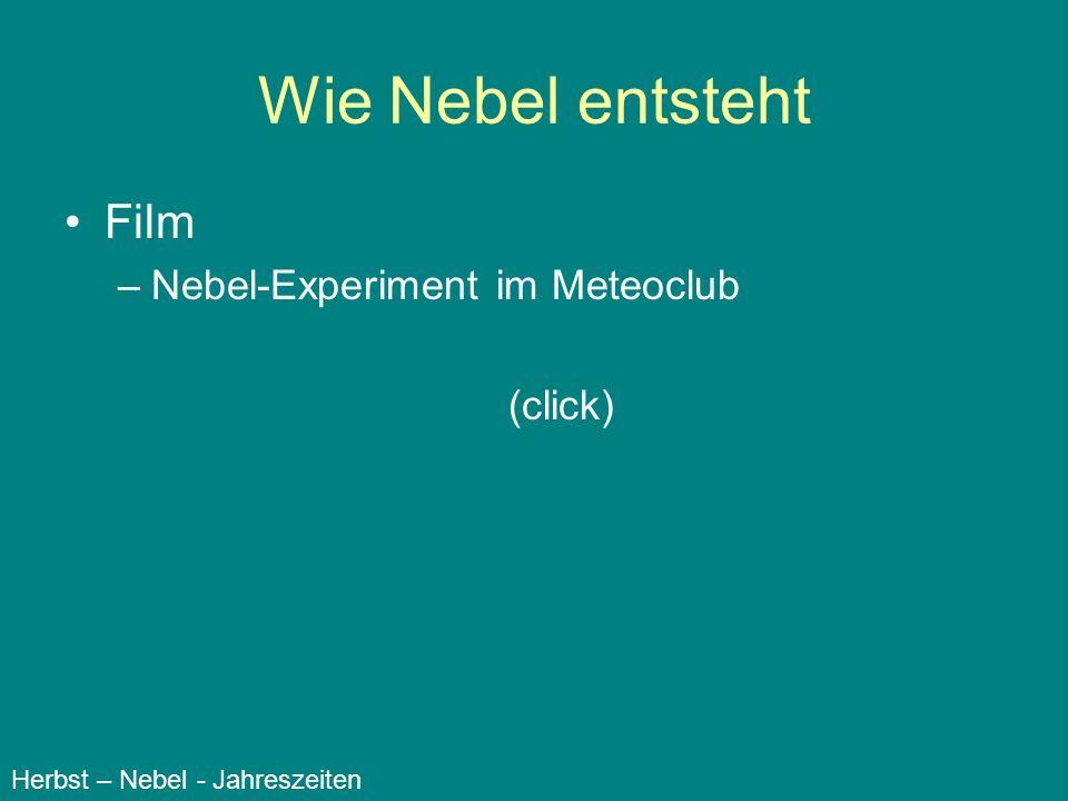 Wie Nebel entsteht Film –Nebel-Experiment im Meteoclub (click) Herbst – Nebel - Jahreszeiten