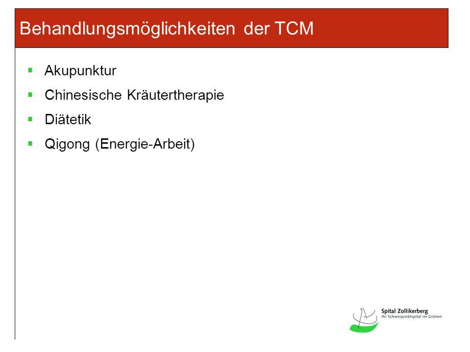 Behandlungsmöglichkeiten der TCM Akupunktur Chinesische Kräutertherapie Diätetik Qigong (Energie-Arbeit)