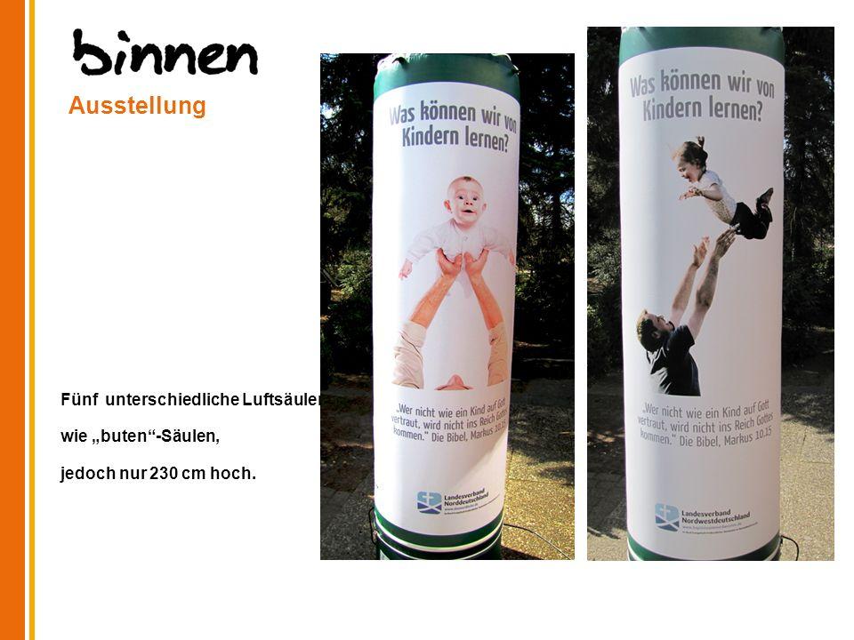 Ausstellung Fünf unterschiedliche Luftsäulen wie buten-Säulen, jedoch nur 230 cm hoch.