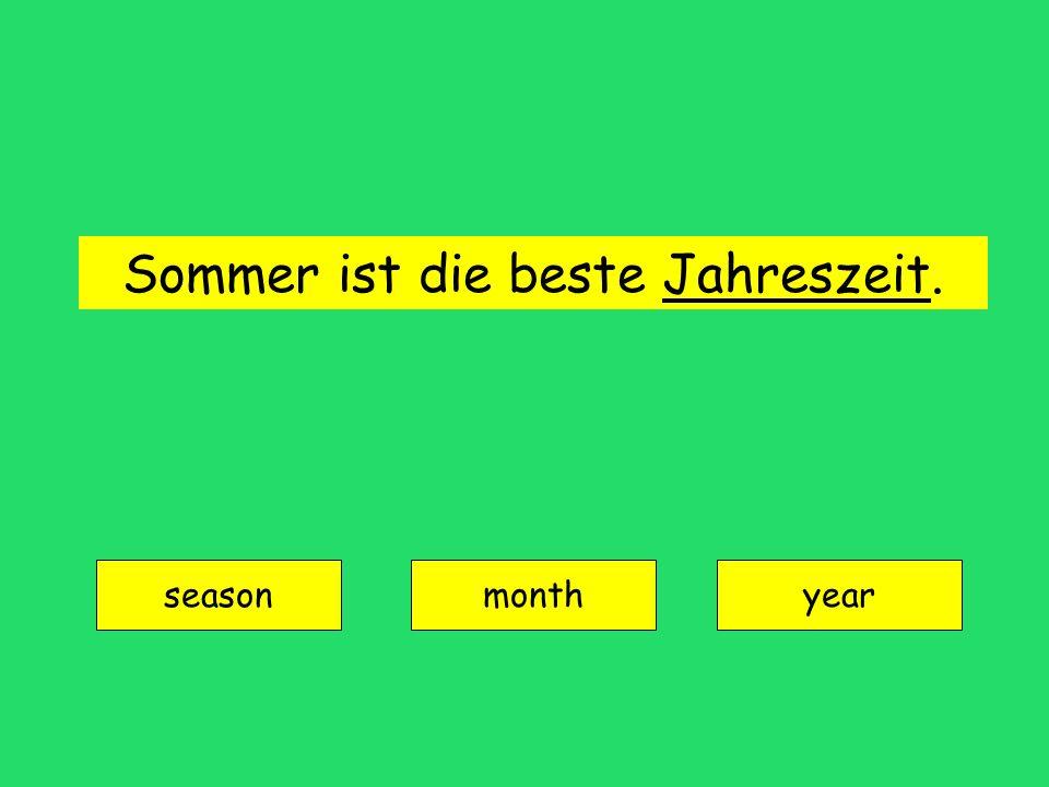 Sommer ist die beste Jahreszeit. season monthyear