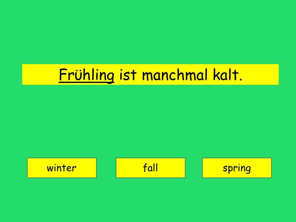 Frϋhling ist manchmal kalt. winter fallspring