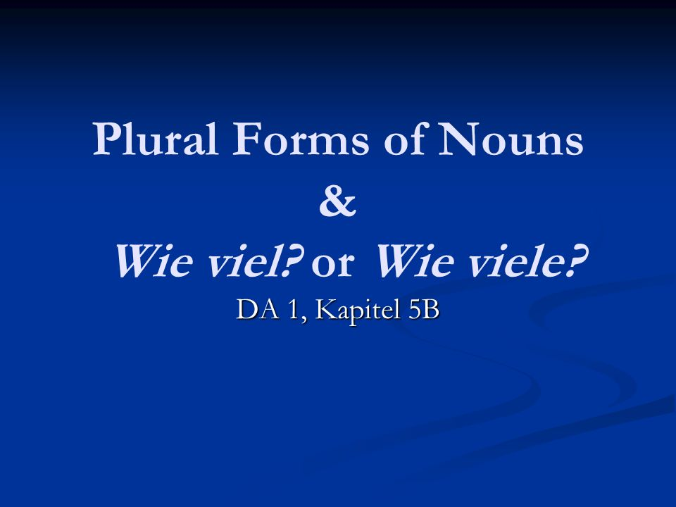 Plural Forms of Nouns For singular nouns, you must know the gender; that is, you must know whether the noun is a der-, die- or das-word.