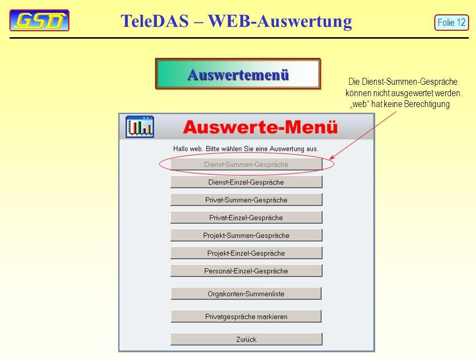 TeleDAS – WEB-Auswertung Auswertemenü Die Dienst-Summen-Gespräche können nicht ausgewertet werden.