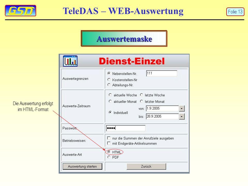 TeleDAS – WEB-Auswertung Auswertemaske Die Auswertung erfolgt im HTML-Format Folie 13