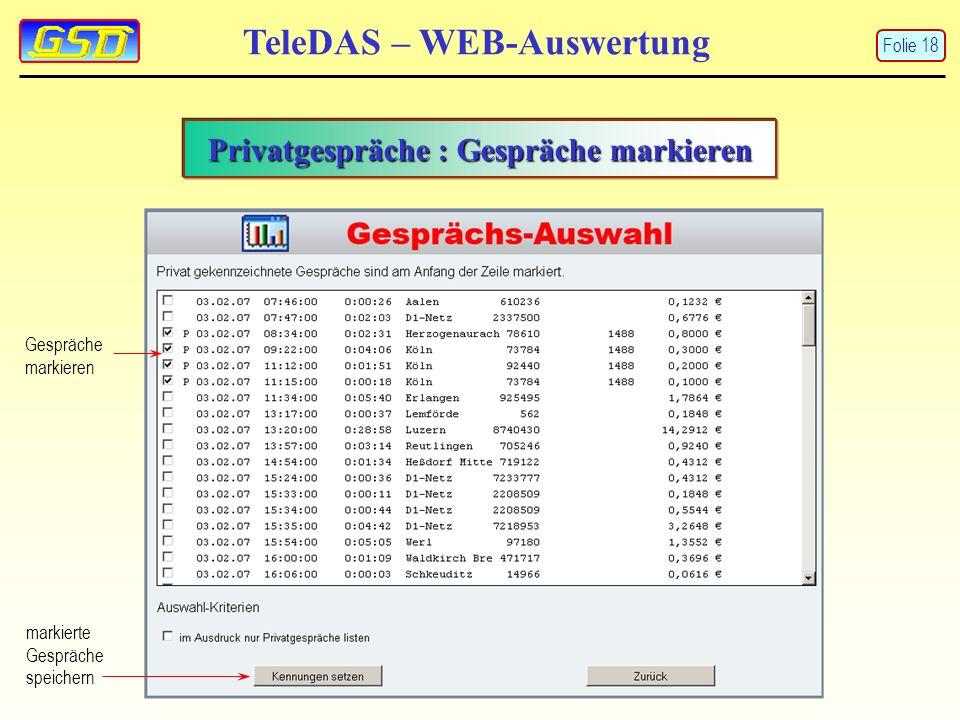TeleDAS – WEB-Auswertung Privatgespräche : Gespräche markieren Gespräche markieren markierte Gespräche speichern Folie 18