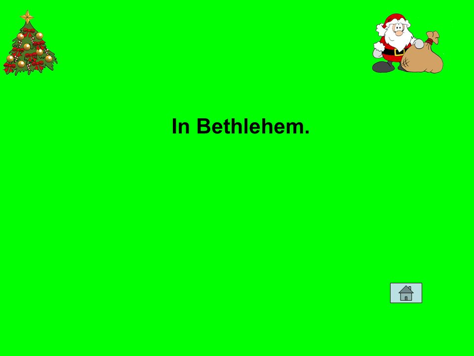In Bethlehem.