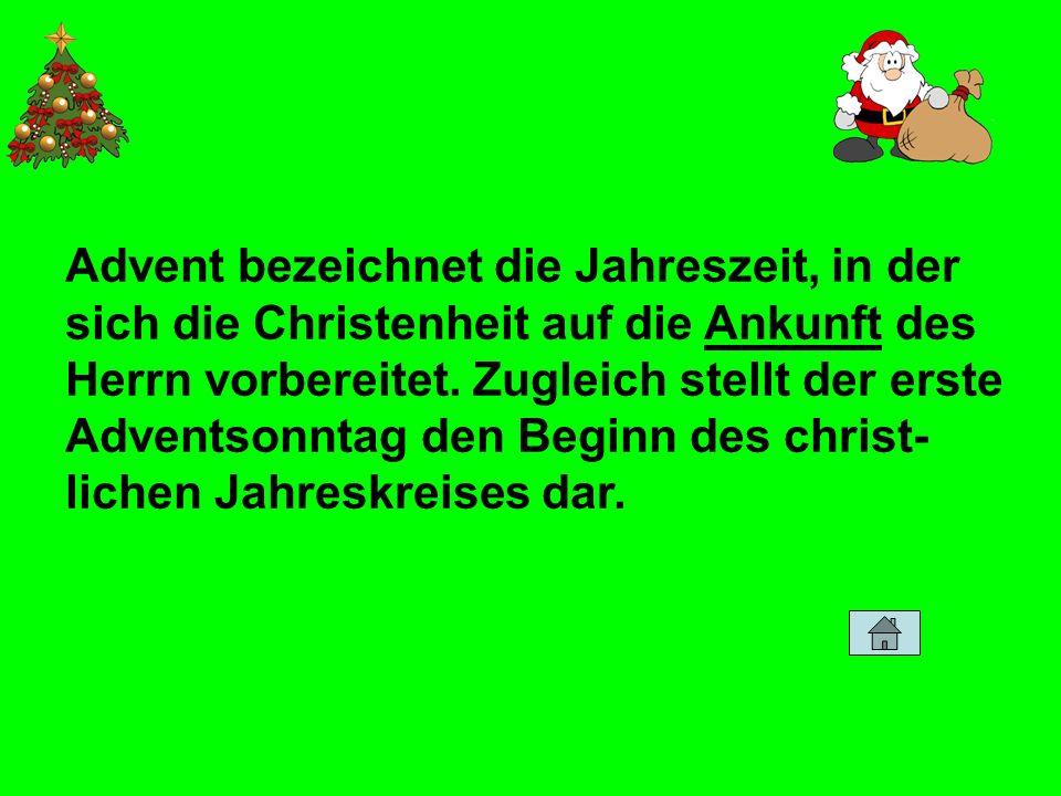 Advent bezeichnet die Jahreszeit, in der sich die Christenheit auf die Ankunft des Herrn vorbereitet. Zugleich stellt der erste Adventsonntag den Begi