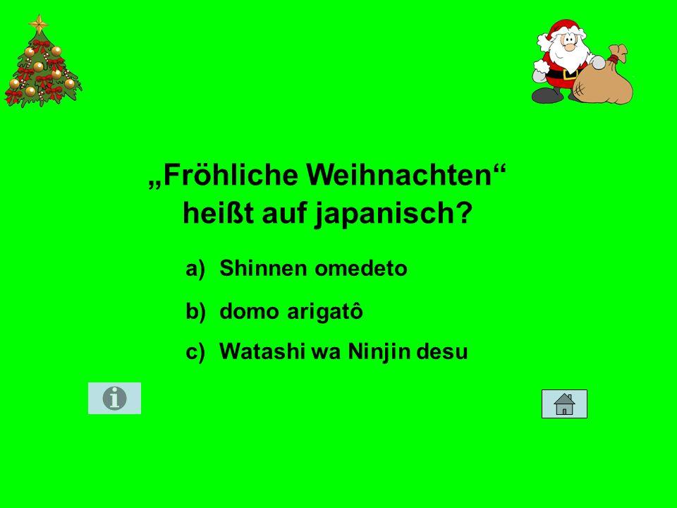 Fröhliche Weihnachten heißt auf japanisch? Zahlen und Fakten 40 a)Shinnen omedeto b)domo arigatô c)Watashi wa Ninjin desu