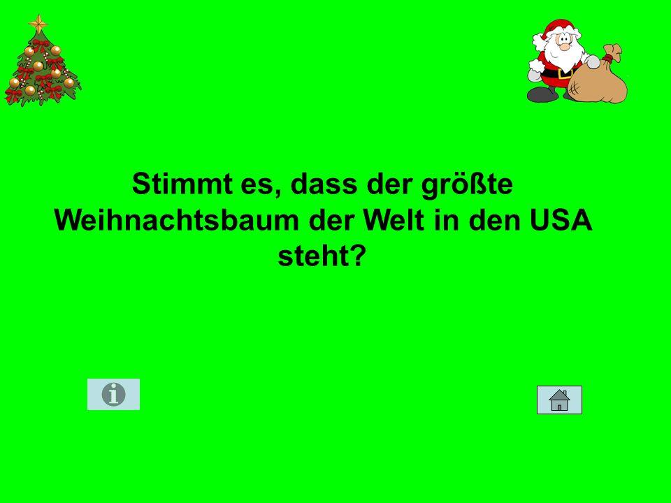 Stimmt es, dass der größte Weihnachtsbaum der Welt in den USA steht?