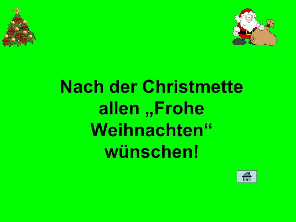 Nach der Christmette allen Frohe Weihnachten wünschen!