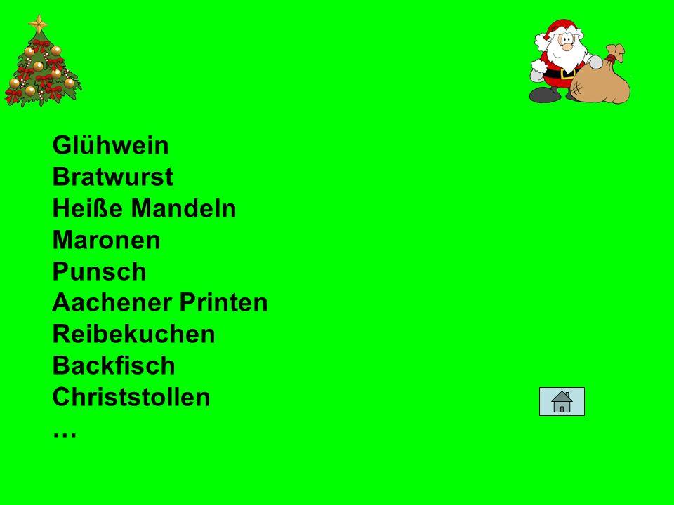 Glühwein Bratwurst Heiße Mandeln Maronen Punsch Aachener Printen Reibekuchen Backfisch Christstollen …