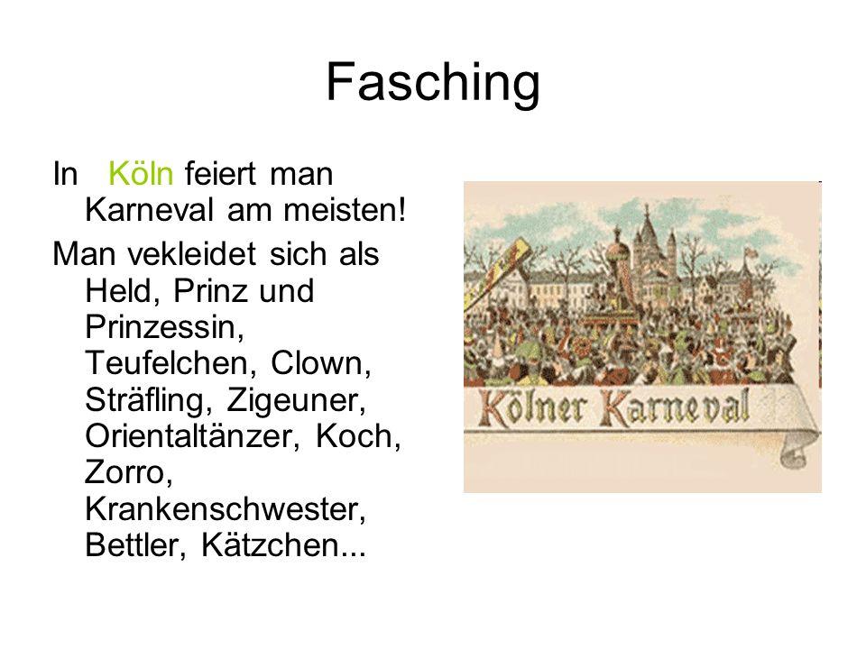 In Köln feiert man Karneval am meisten! Man vekleidet sich als Held, Prinz und Prinzessin, Teufelchen, Clown, Sträfling, Zigeuner, Orientaltänzer, Koc