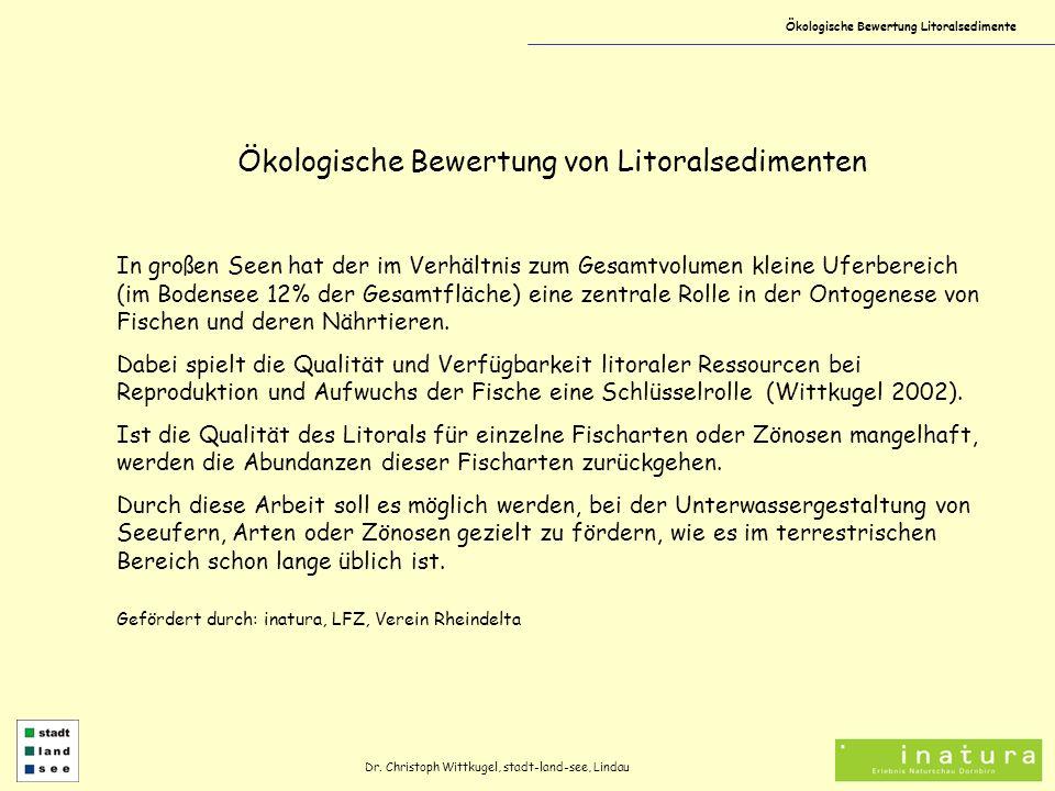 Ökologische Bewertung Litoralsedimente Dr. Christoph Wittkugel, stadt-land-see, Lindau Ökologische Bewertung von Litoralsedimenten In großen Seen hat