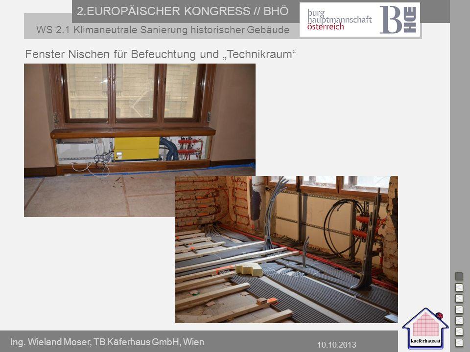 Ing. Wieland Moser, TB Käferhaus GmbH, Wien 10.10.2013 2.EUROPÄISCHER KONGRESS // BHÖ WS 2.1 Klimaneutrale Sanierung historischer Gebäude Fenster Nisc