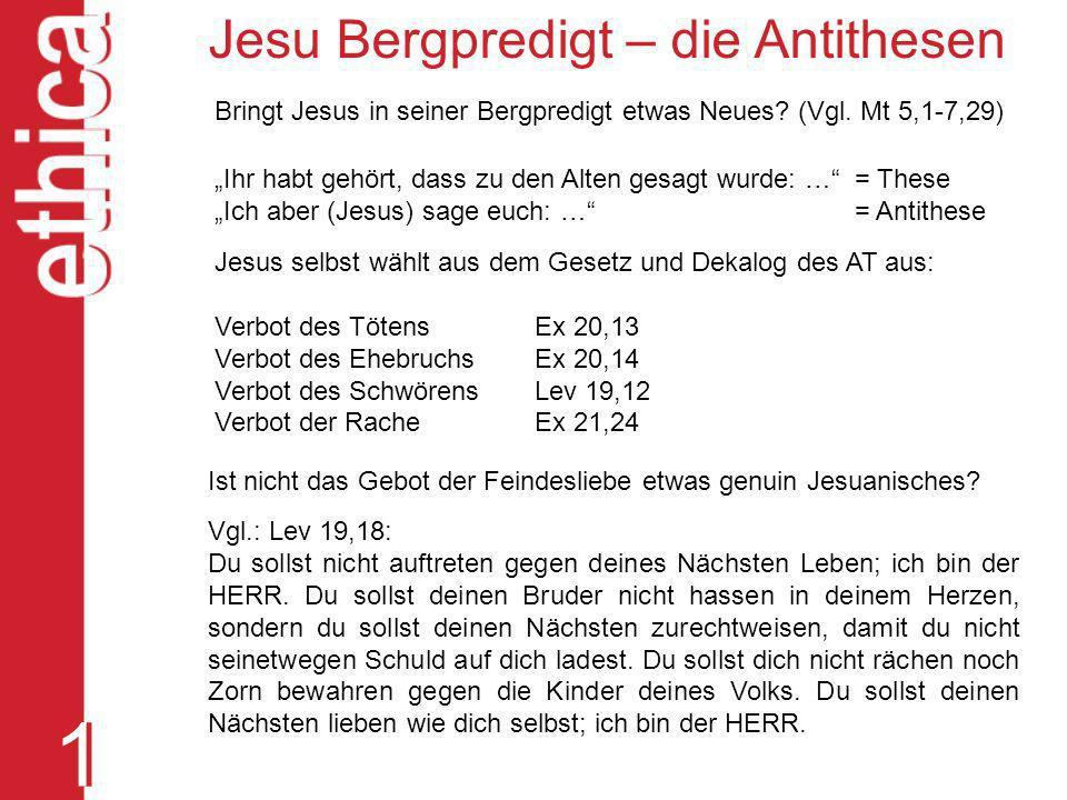 1 1 Jesu Bergpredigt – die Antithesen Bringt Jesus in seiner Bergpredigt etwas Neues? (Vgl. Mt 5,1-7,29) Ihr habt gehört, dass zu den Alten gesagt wur