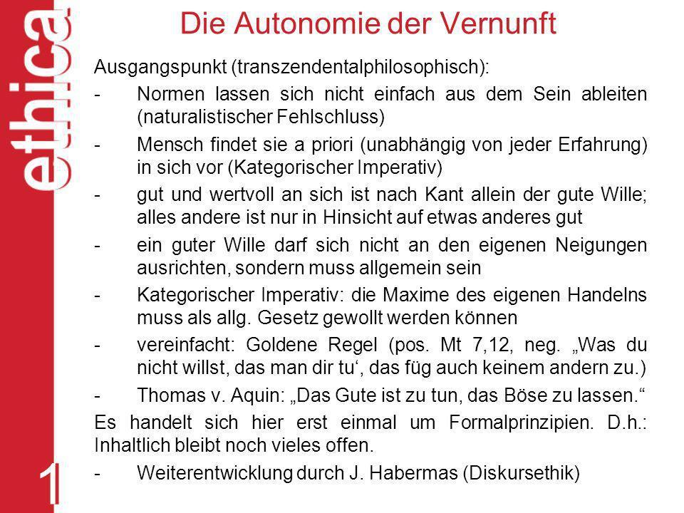 Die Autonomie der Vernunft Ausgangspunkt (transzendentalphilosophisch): - Normen lassen sich nicht einfach aus dem Sein ableiten (naturalistischer Feh