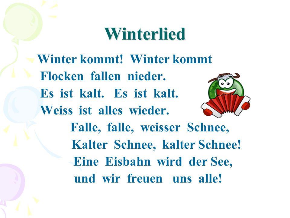 Winterlied Winter kommt.Winter kommt Flocken fallen nieder.