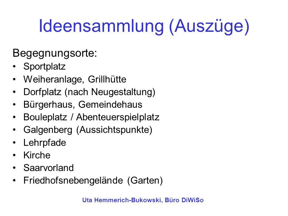 Ideensammlung (Auszüge) Begegnungsorte: Sportplatz Weiheranlage, Grillhütte Dorfplatz (nach Neugestaltung) Bürgerhaus, Gemeindehaus Bouleplatz / Abent