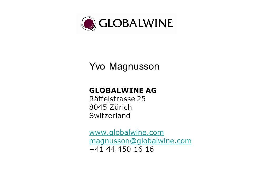 Yvo Magnusson GLOBALWINE AG Räffelstrasse 25 8045 Zürich Switzerland www.globalwine.com magnusson@globalwine.com +41 44 450 16 16