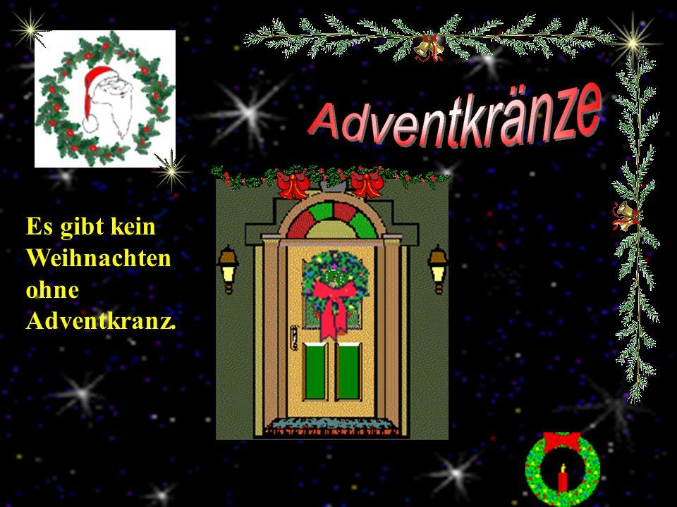 Es gibt kein Weihnachten ohne Adventkranz.