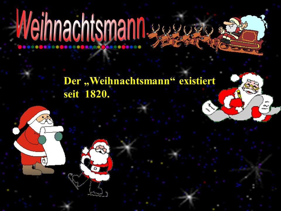 Der Weihnachtsmann existiert seit 1820.