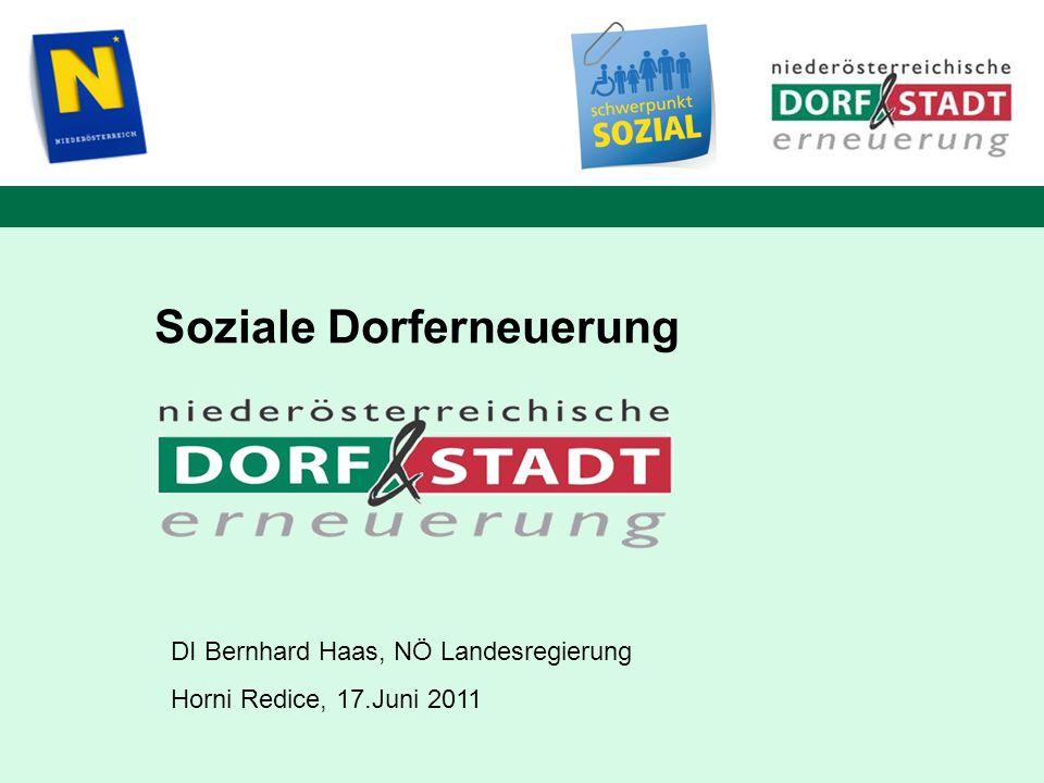 Soziale Dorferneuerung DI Bernhard Haas, NÖ Landesregierung Horni Redice, 17.Juni 2011