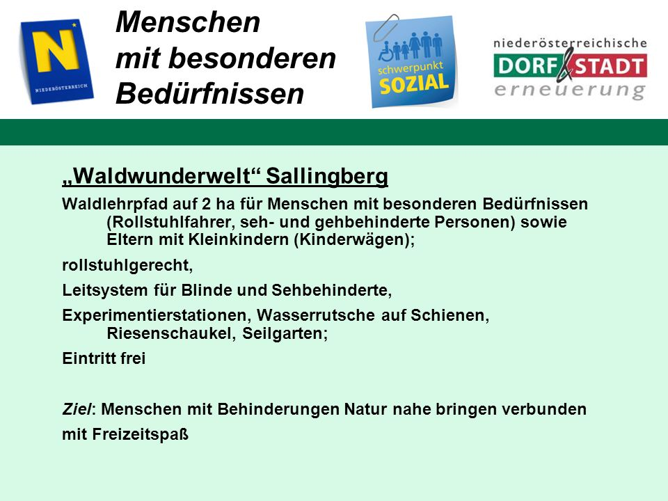 Menschen mit besonderen Bedürfnissen Waldwunderwelt Sallingberg Waldlehrpfad auf 2 ha für Menschen mit besonderen Bedürfnissen (Rollstuhlfahrer, seh-