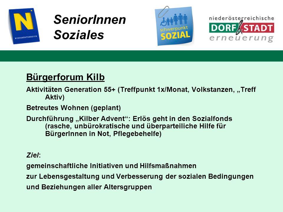 SeniorInnen Soziales Bürgerforum Kilb Aktivitäten Generation 55+ (Treffpunkt 1x/Monat, Volkstanzen, Treff Aktiv) Betreutes Wohnen (geplant) Durchführu