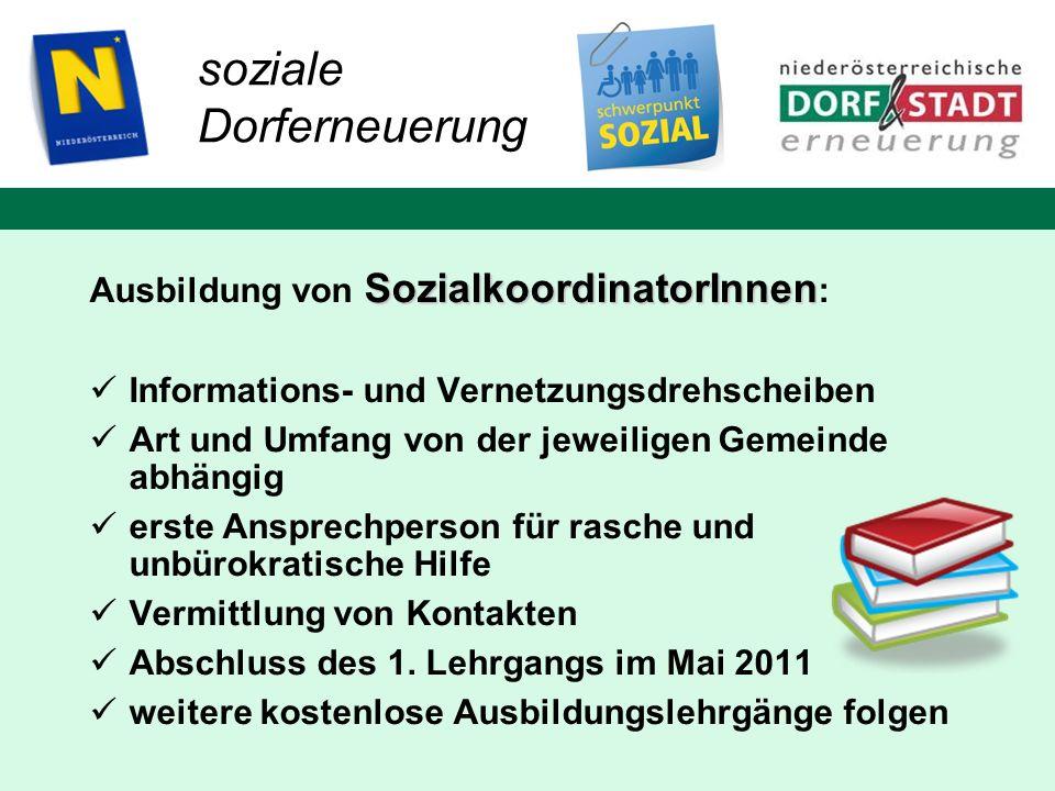 SozialkoordinatorInnen Ausbildung von SozialkoordinatorInnen : Informations- und Vernetzungsdrehscheiben Art und Umfang von der jeweiligen Gemeinde ab