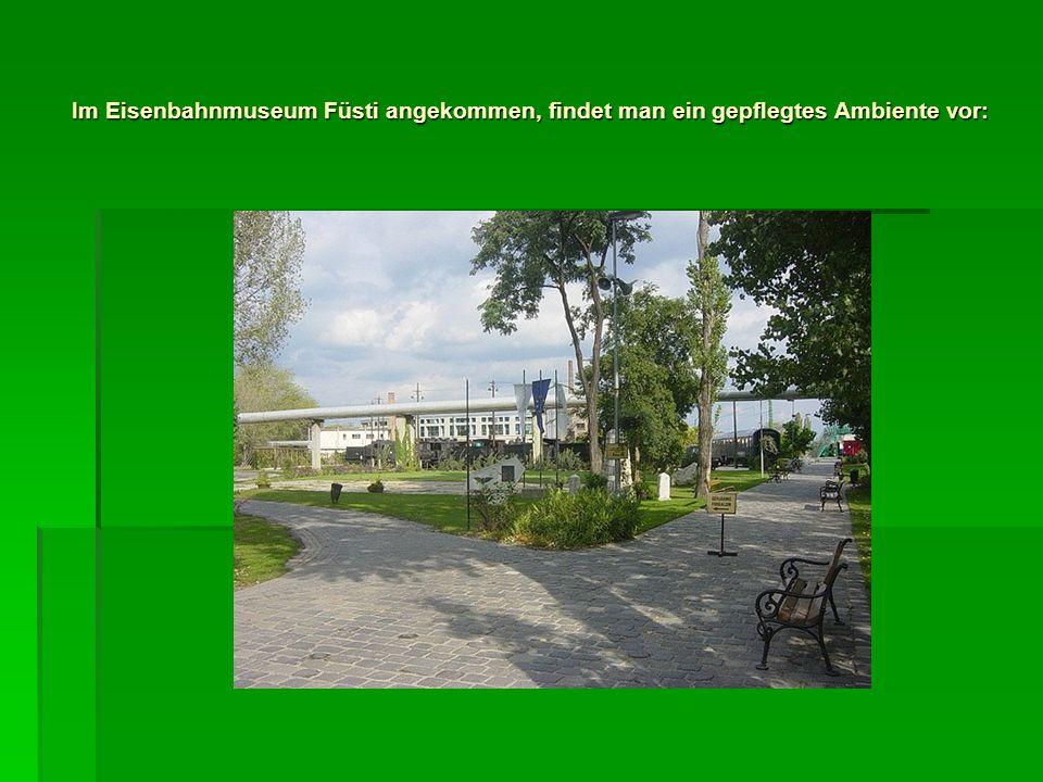 Im Eisenbahnmuseum Füsti angekommen, findet man ein gepflegtes Ambiente vor: