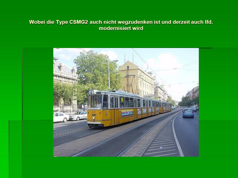 Wobei die Type CSMG2 auch nicht wegzudenken ist und derzeit auch lfd. modernisiert wird