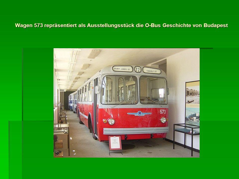 Wagen 573 repräsentiert als Ausstellungsstück die O-Bus Geschichte von Budapest