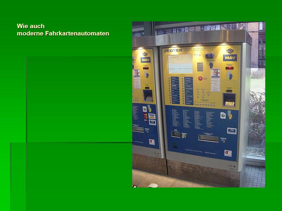 Wie auch moderne Fahrkartenautomaten