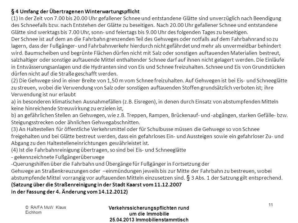 © RA/FA MuW Klaus Eichhorn Verkehrssicherungspflichten rund um die Immobilie 25.04.2013 Immobilienstammtisch Kaarst 11 § 4 Umfang der Übertragenen Win