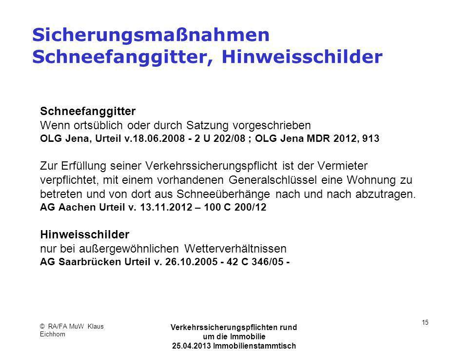 Sicherungsmaßnahmen Schneefanggitter, Hinweisschilder Schneefanggitter Wenn ortsüblich oder durch Satzung vorgeschrieben OLG Jena, Urteil v.18.06.2008