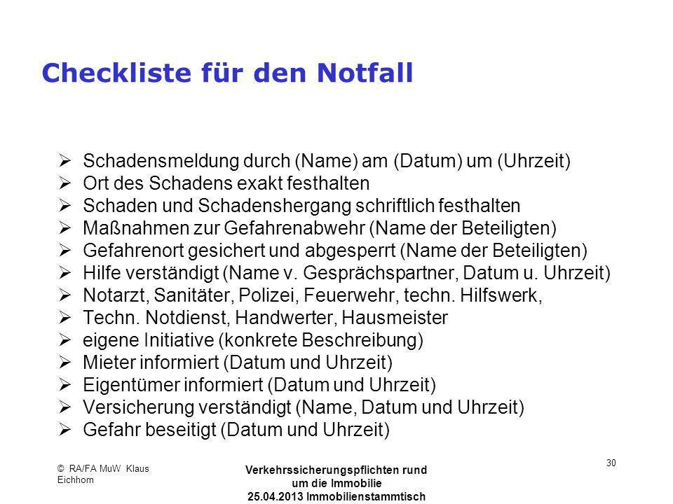 Checkliste für den Notfall Schadensmeldung durch (Name) am (Datum) um (Uhrzeit) Ort des Schadens exakt festhalten Schaden und Schadenshergang schriftl