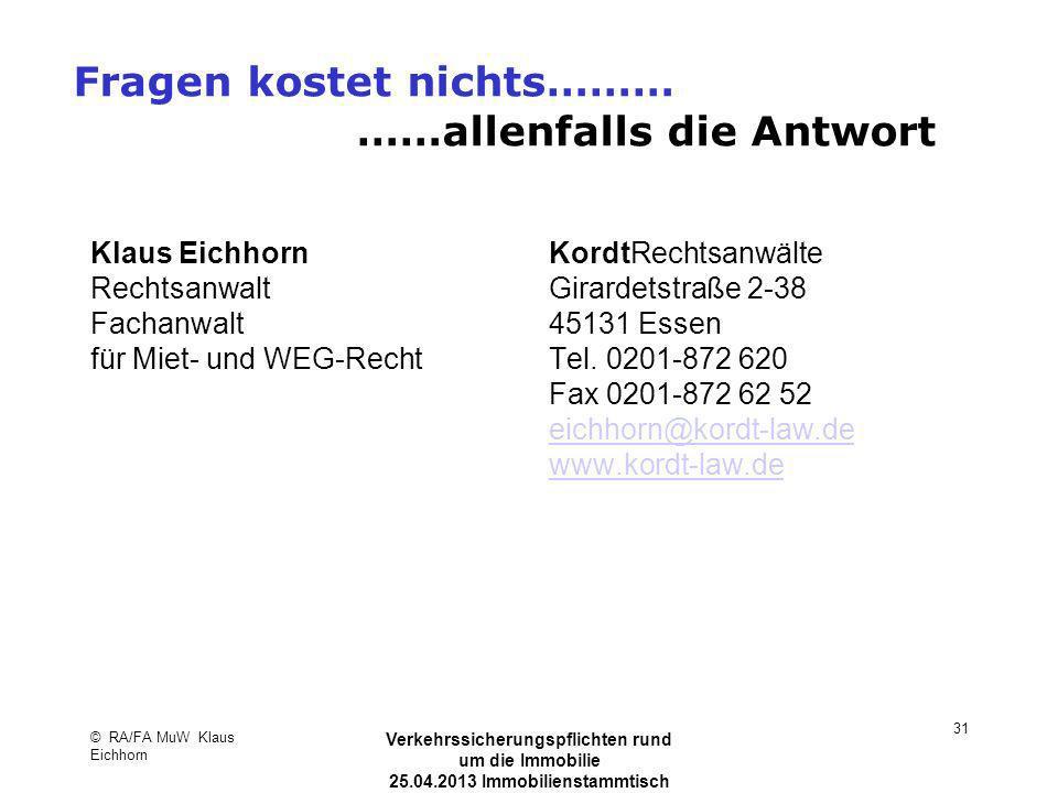 Fragen kostet nichts……… ……allenfalls die Antwort Klaus Eichhorn Rechtsanwalt Fachanwalt für Miet- und WEG-Recht KordtRechtsanwälte Girardetstraße 2-38
