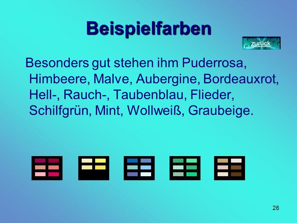 25 Sommerfarben Der Sommer-Typ findet in seiner Farbpalette blaugrundige, zarte, gedeckte, kühle Farben. Sie bringen das Gesicht besser zur Geltung. V