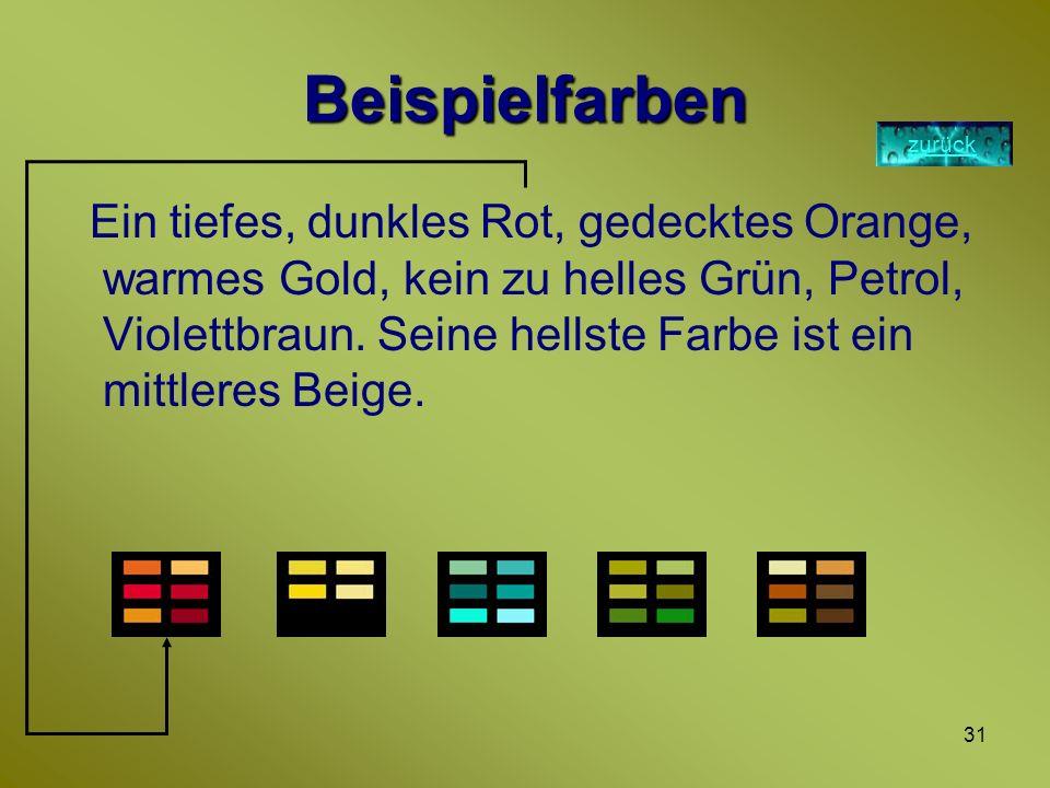 30 Herbstfarben Der Herbst-Typ kann besonders gut dunkle Töne tragen wie z.B. alle Brauntöne. Durch ihren warmen und erdigen Charakter vermitteln die