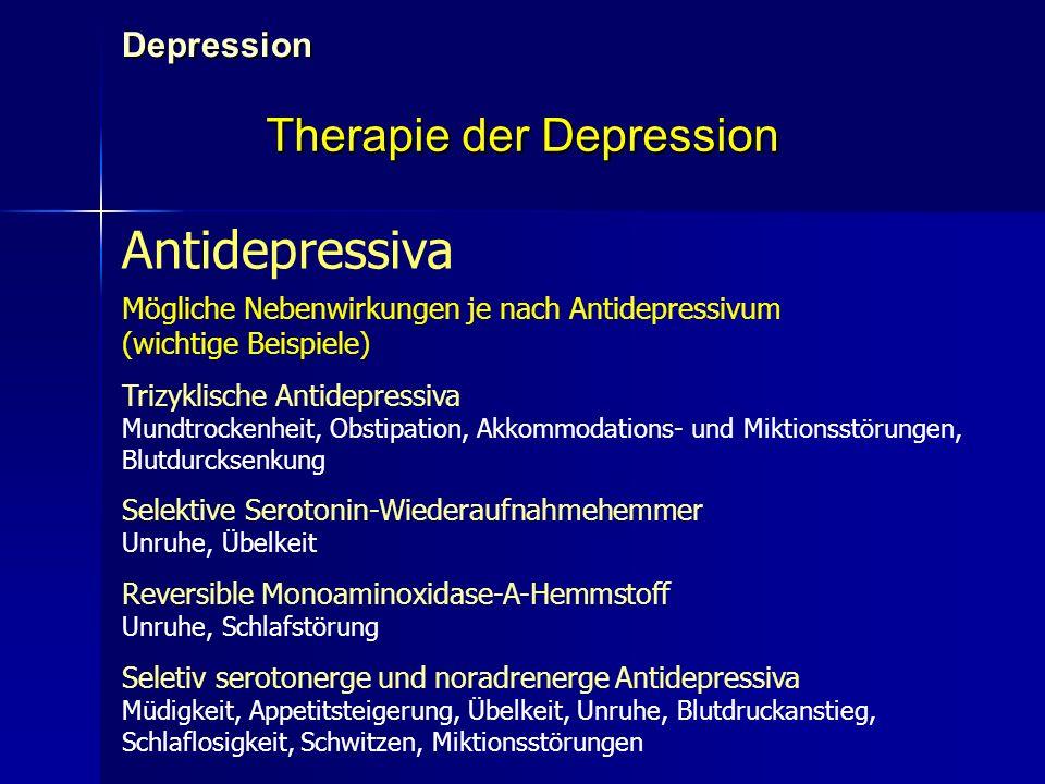 Depression Therapie der Depression Antidepressiva Mögliche Nebenwirkungen je nach Antidepressivum (wichtige Beispiele) Trizyklische Antidepressiva Mun