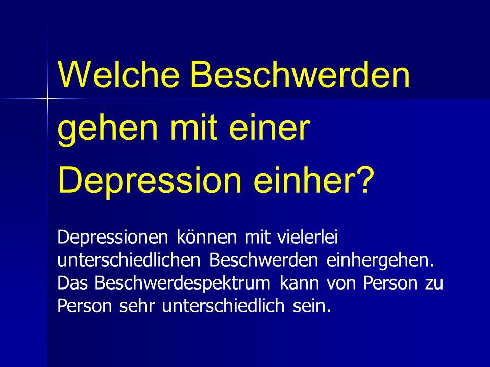 Welche Beschwerden gehen mit einer Depression einher? Depressionen können mit vielerlei unterschiedlichen Beschwerden einhergehen. Das Beschwerdespekt