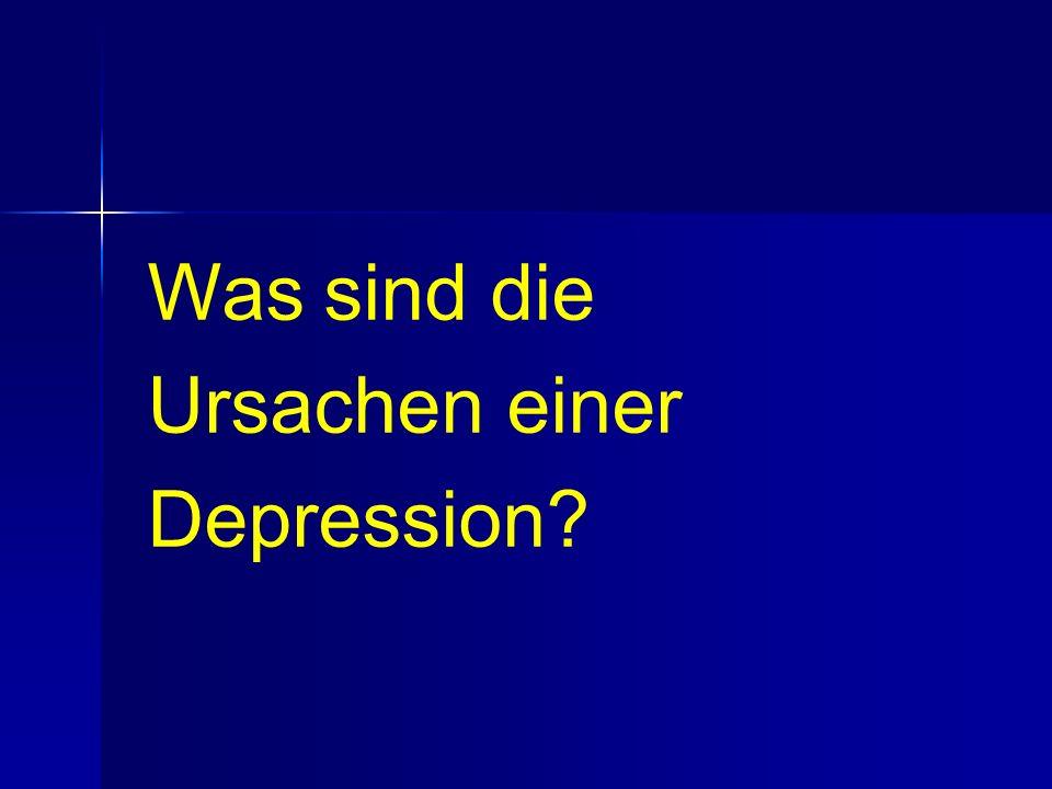 Was sind die Ursachen einer Depression?
