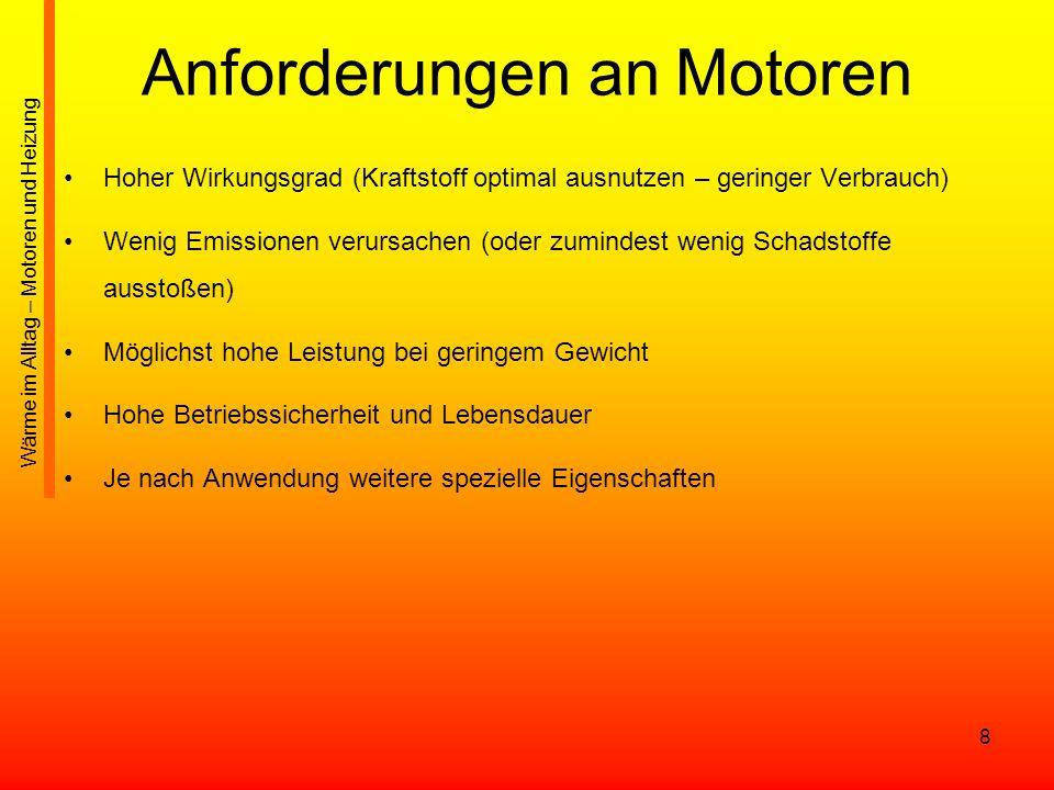19 Dieselmotor / Ottomotor Nachteile des Dieselmotors gegenüber dem leistungsgleichen Ottomotor: Höherer Ausstoß von Stickstoffoxiden gegenüber einem Benzinmotor mit 3- Wege-Katalysator Partikelausstoß (Dieselruß und andere), darunter auch lungengängiger Feinstaub, sofern der Motor keinen Partikelfilter besitzt Höhere Produktionskosten Größere Geräuschemissionen Höheres Gewicht im Vergleich zum Ottomotor bei gleicher Leistung Begrenzte Höchstdrehzahl ( weitere Leistungssteigerung nur über eine Erhöhung des mittleren Verbrennungsdrucks, und damit des Drehmoments, möglich) Aufwendige Abgasreinigung nur schwer zu verwirklichen Einsatz verschleißfesterer Materialien Höhere Ansprüche an das Schmieröl Wärme im Alltag – Motoren und Heizung