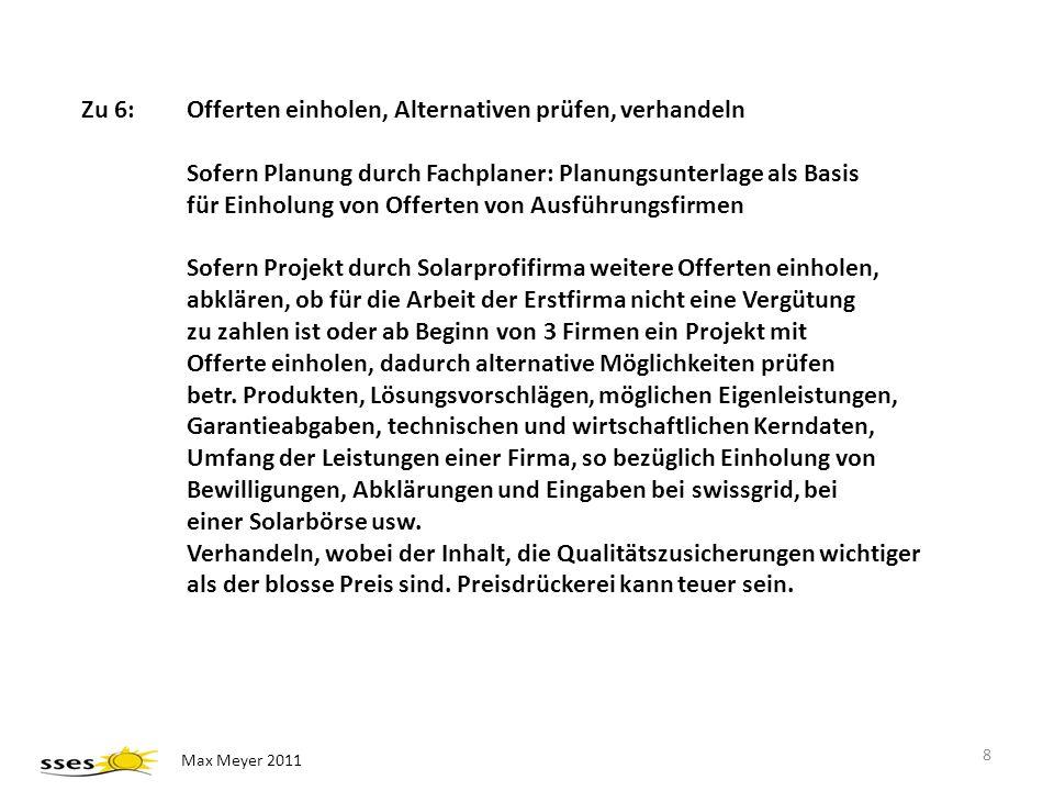 8 Zu 6:Offerten einholen, Alternativen prüfen, verhandeln Sofern Planung durch Fachplaner: Planungsunterlage als Basis für Einholung von Offerten von