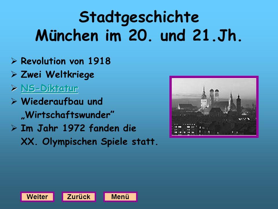 Stadtgeschichte München im 20. und 21.Jh. Revolution von 1918 Zwei Weltkriege NS-Diktatur NS-Diktatur NS-Diktatur Wiederaufbau und Wirtschaftswunder I